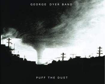 George Dyer Band - Puff the Dust