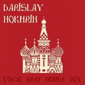 Darislav Nokhrin - Vocal Deep House Mix 2