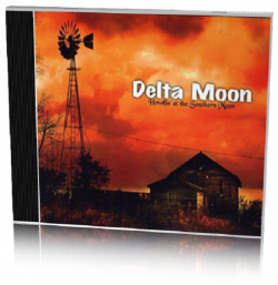 Delta Moon - Howlin' At The Southern Moon