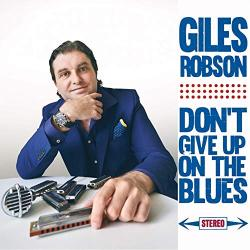 Giles Robson - Don't Give Up On The Blues