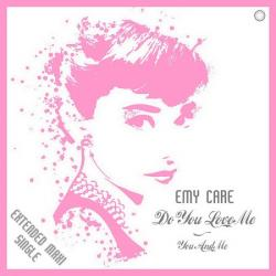 Emy Care - Do You Love Me - You And Me