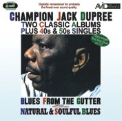 Champion Jack Dupree - Blues From The Gutter, Natural Soulful Blues (2CD)