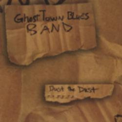 Ghost Town Blues Band - Dust the Dust
