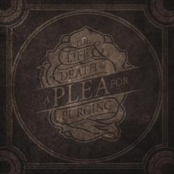 A Plea For Purging - The Life And Death Of A Plea For Purging
