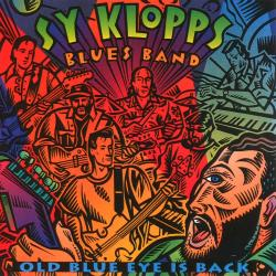 Sy Klopps Blues Band - Old Blue Eye Is Back