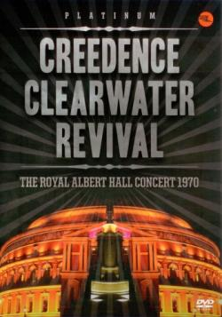Creedence Clearwater Revival - The Royal Albert Hall Concert 1970