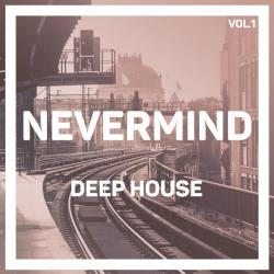 VA - Nevermind Deep House, Vol. 1