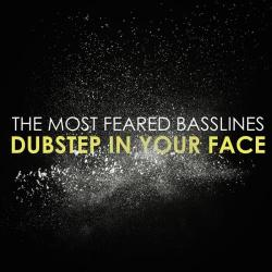 VA - The Most Feared Basslines: Dubstep in Your Face