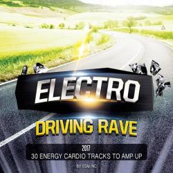 VA - Electro Driving Rave 2017 (30 Energy Cardio Tracks To Amp Up)