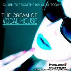 VA - The Cream Of Vocal House