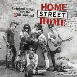 NOFX And Friends - Home Street Home: Original Songs from the Shit Musical
