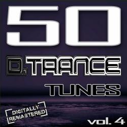VA - 50 D Trance Tunes Vol.4 (The History Of Techno Trance & Hardstyle Electro 2013 Anthems)