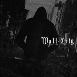Wolf City - Unchecked Aggression