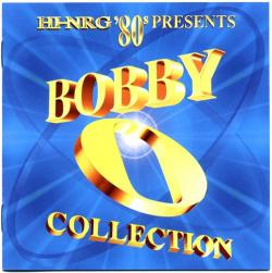 VA - Bobby ''O'' Collection - Hi-Nrg 80's Presents