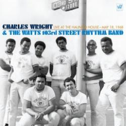 Charles Wright The Watts 103rd Street Rhythm Band - Live At The Haunted House: May 18, 1968 (2CD Limited Edition)