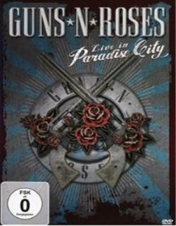 Guns 'N' Roses - Live in Paradise City