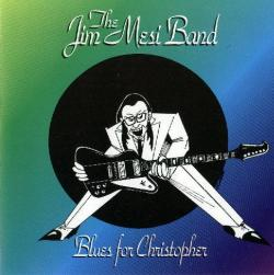 The Jim Mesi Band - Blues for Christopher
