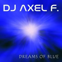 Dj Axel F - Dreams Of Blue
