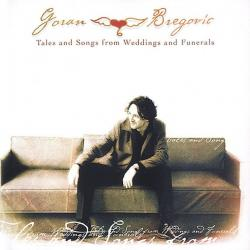 Goran Bregovic - Tales and Songs from Weddings and Funerals [APE ] (2002)
