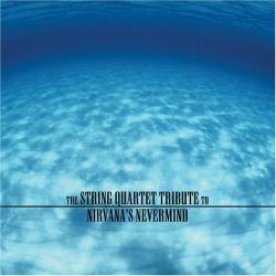 The String Quartet - Tribute To Nirvana's Nevermind (2005)