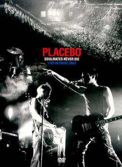 Placebo - Soulmates never die - Live in Paris - Live - 2003