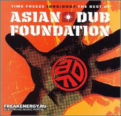 Asian Dub Foundation - Time Freeze 1995-2007 The Best Of CD1 и CD2 (2007) (2007)