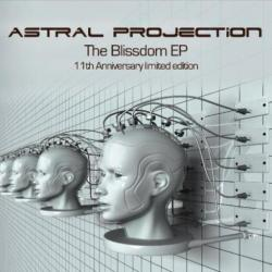Astral Projection - The Blissdom EP