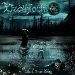 Deathloch - Black Moon Risin
