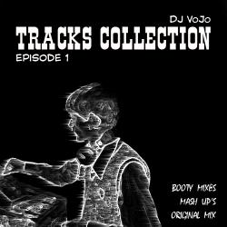 Dj VoJo - Tracks Collection (Episode 1)