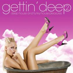 VA - Gettin' Deep 2 - Deep House and Funky House Pleasures