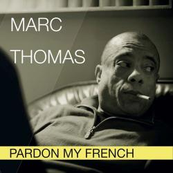Marc Thomas - Pardon My French