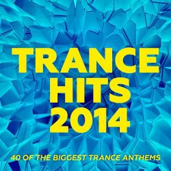 VA - Trance Hits 2014: 40 Of The Biggest Trance Anthems