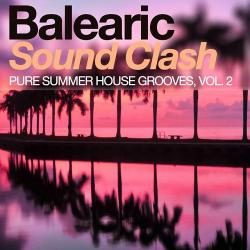 VA - Balearic Sound Clash Pure Summer House Grooves Vol 2