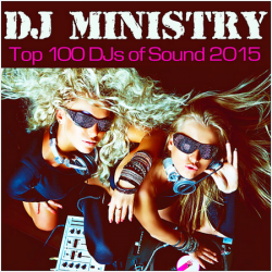 VA - DJ Ministry: Top 100 DJs of Sound 2015