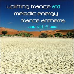 VA - Uplifting Trance And Melodic Energy Trance Anthems Vol 2