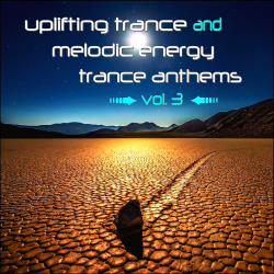VA - Uplifting Trance And Melodic Energy Trance Anthems Vol 3