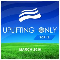 VA - Uplifting Only Radio Top 15, March