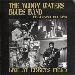 The Muddy Waters Blues Band feat. B.B. King - Live At Ebbets Field