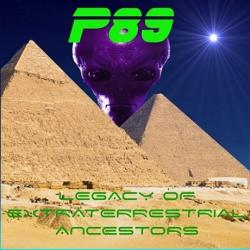 P89 - Legacy of Extraterrestrial Ancestors