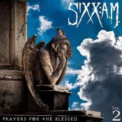 Sixx:A.M. - Prayers For The Blessed (Vol.2)