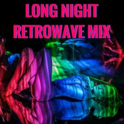 VA - Long Night Retrowave Mix