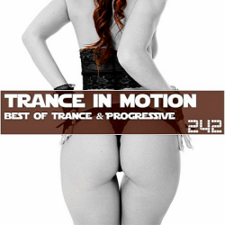 VA - Trance In Motion Vol.242 [Full Version]
