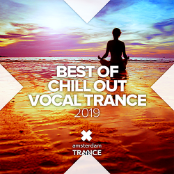 VA - Best Of Chill Out Vocal Trance 2019