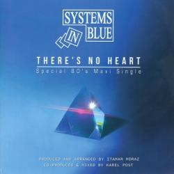 Systems In Blue - There's No Heart (Special 80's version)