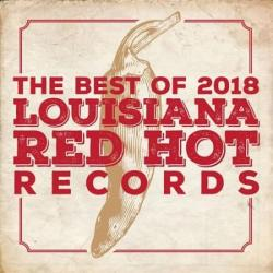VA - Louisiana Red Hot Records Best Of 2018