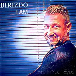 Birizdo I Am - Fire in Your Eyes