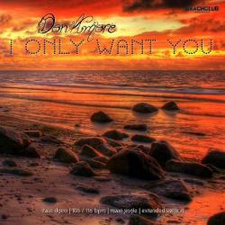 Don Amore - I Only Want You