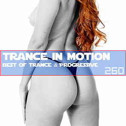 VA - Trance In Motion Vol.260 [Full Version]