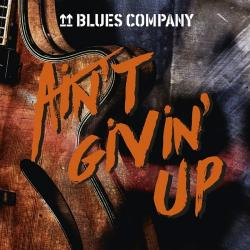 Blues Company - Ain't Givin' Up