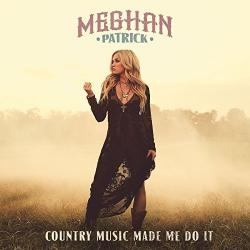 Meghan Patrick - Country Music Made Me Do It [24 bit 96 khz]
